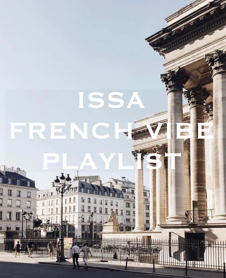 Issa French Vibe Playlist